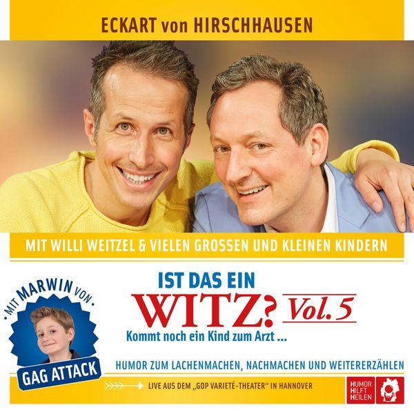 Eckart von Hirschhausen, Willi Weitzel - Ist das ein Witz?, Vol. 5 (Kommt noch ein Kind zum Arzt ... Live)