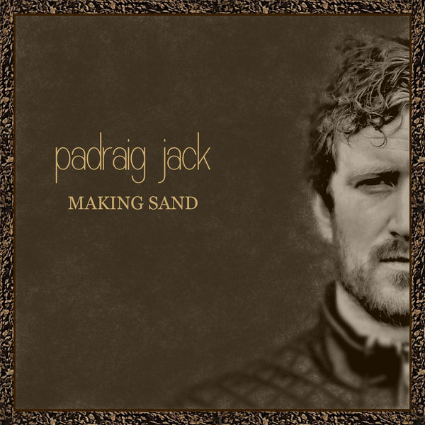 Padraig Jack - Making Sand