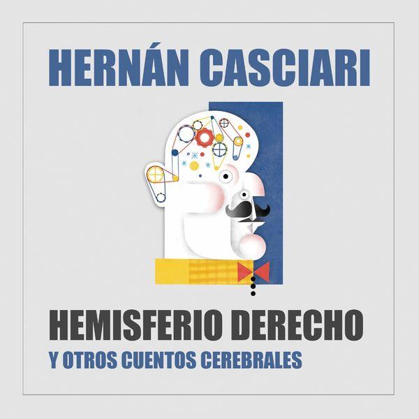 Hernán Casciari - Hemisferio Derecho (Y Otros Cuentos Cerebrales)