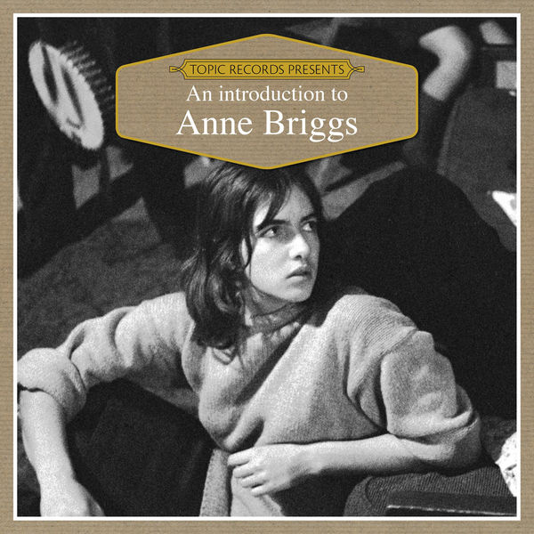 Anne Briggs - An Introduction to Anne Briggs