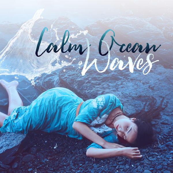Relieving Stress Music Collection - Calm Ocean Waves - Ambient Sounds of Nature for Deep Sleep, Relaxation, Meditation or Yoga Training