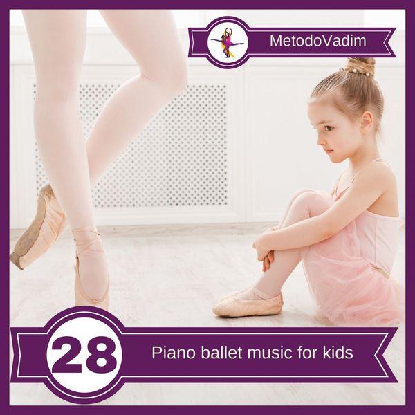 MetodoVadim - Piano Ballet Music For Kids