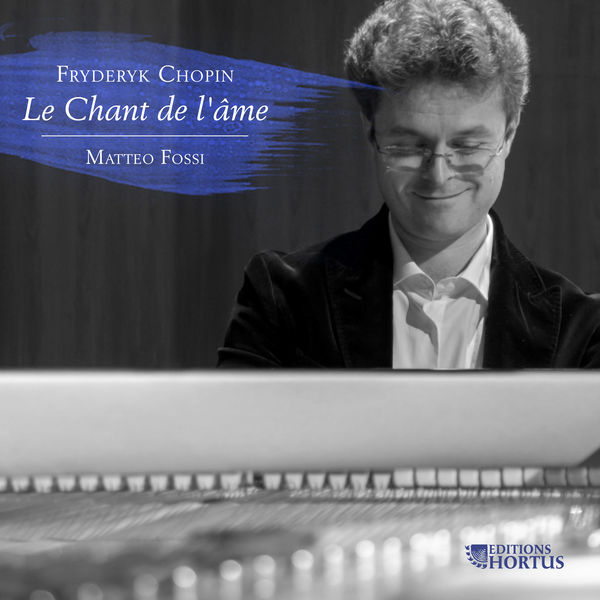 Matteo Fossi - Chopin: Le chant de l'âme