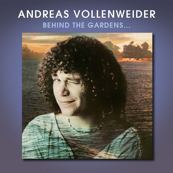 Andreas Vollenweider - Behind The Gardens – Behind The Wall – Under The Tree...