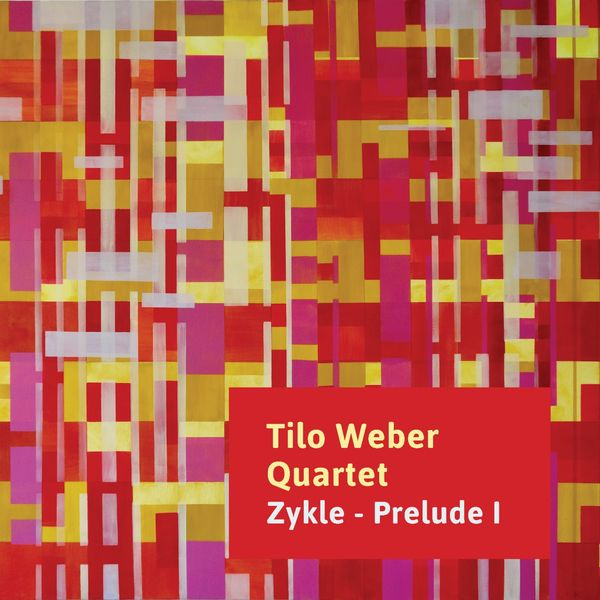 Tilo Weber Quartet|Zykle - Prelude 1