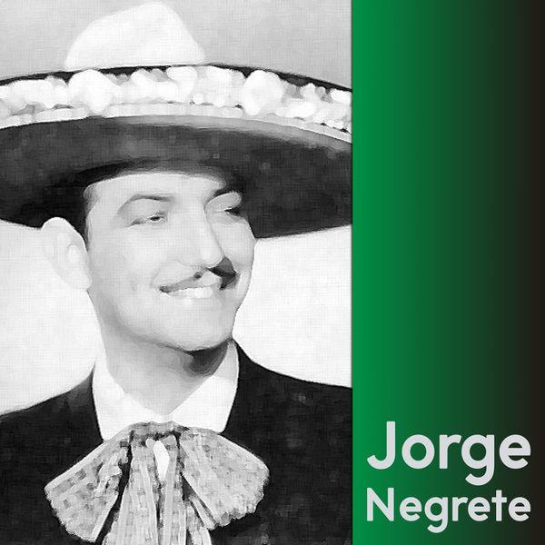 Jorge Negrete - Jorge Negrete