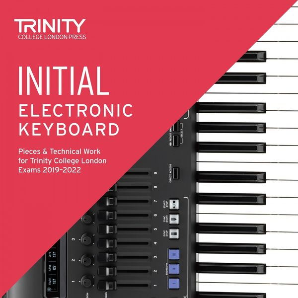 Chris Hussey - Initial Electronic Keyboard Pieces & Technical Work for Trinity College London Exams 2019-2022