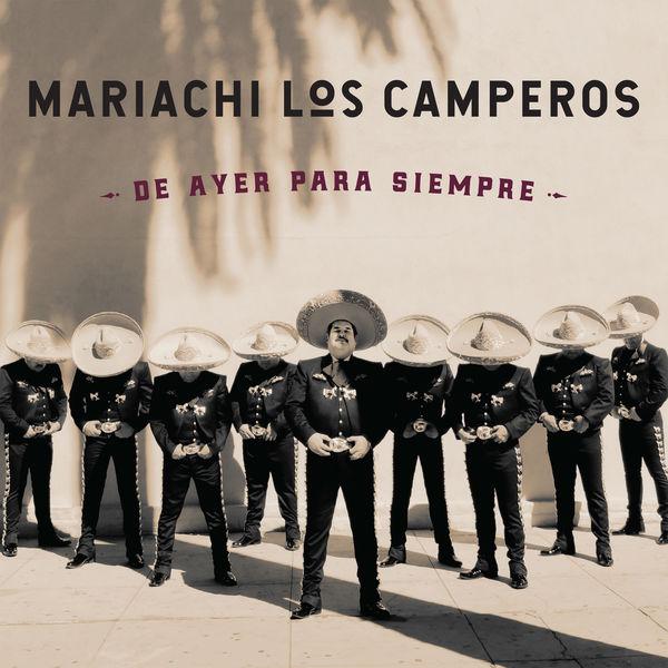Mariachi Los Camperos - De Ayer para Siempre