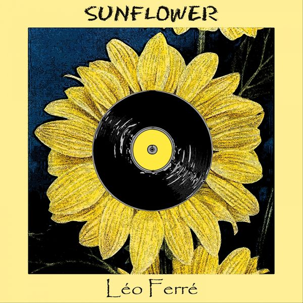 Léo Ferré - Sunflower