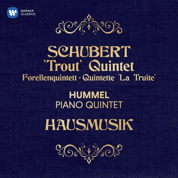 Hausmusik - Schubert & Hummel: Piano Quintets