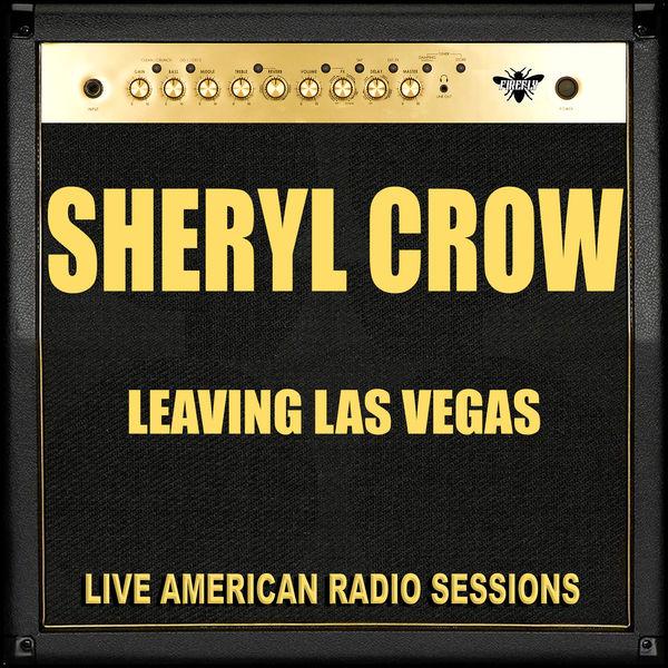 Sheryl Crow - Leaving Las Vegas