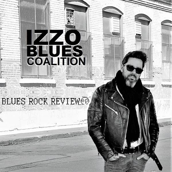 Izzo Blues Coalition - Blues Rock Review - EP