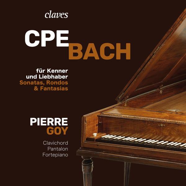 Pierre Goy - CPE Bach: für Kenner und Liebhaber, Sonatas, Rondos & Fantasias