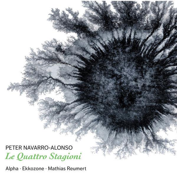 Alpha - Peter Navarro-Alonso: Le quattro stagioni & Concerto in B Minor