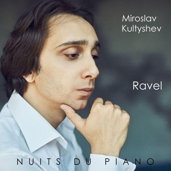 Miroslav Kultyshev - Ravel (Live)