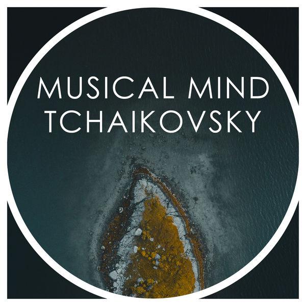 Peter Ilych Tchaikovsky - Musical Mind Tchaikovsky