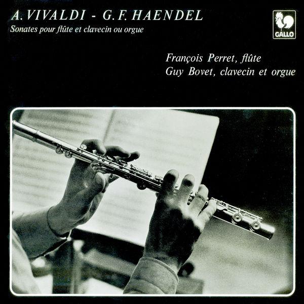 "Francois Perret - Vivaldi: Sonata No. 5, RV 55 - Sonata No. 6, RV 58 ""Il pastor fido"" - Handel: Sonata in B Minor, HWV 376 ""Halle Sonata"" - Recorder Sonata in F Major, HWV 369"