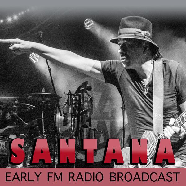 Santana - Santana Early FM Radio Broadcast