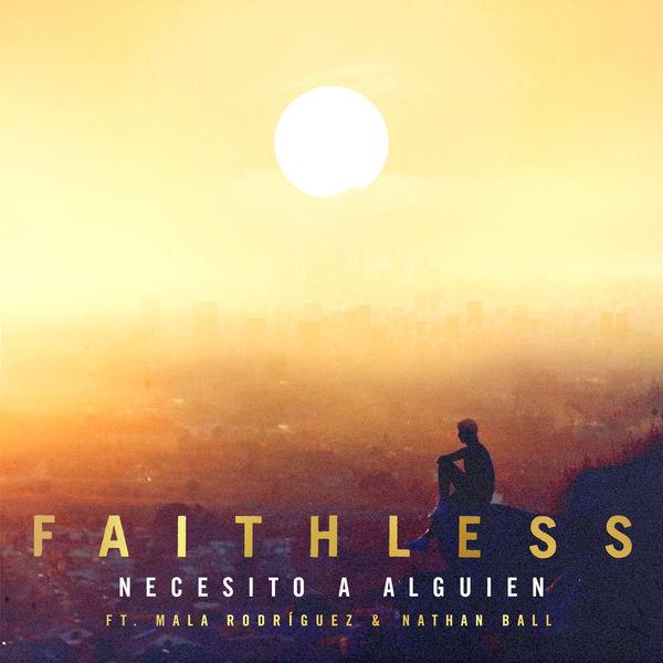 Faithless - Necesito a alguien (feat. Nathan Ball & Mala Rodríguez)
