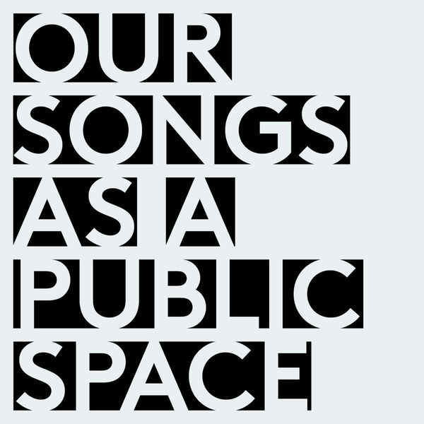 Kunz - Our Songs as a Public Place