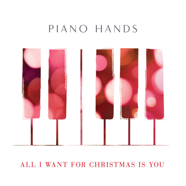 Piano Hands - All I Want for Christmas Is You (Piano Version)