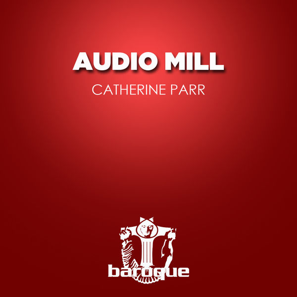 Audio Mill - Catherine Parr