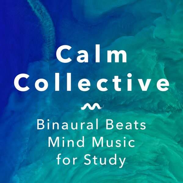 Calm Collective - Binaural Beats Mind Music For Study