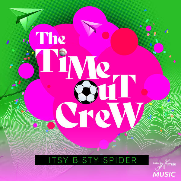 The Time-Out Crew - Itsy Bisty Spider
