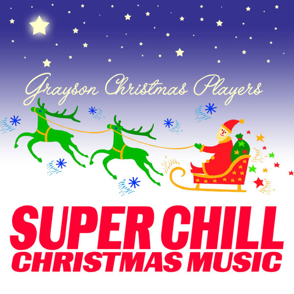 Grayson Christmas Players - Super Chill Christmas Music