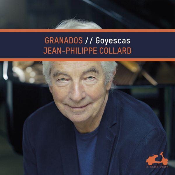 Jean-Philippe Collard - Granados : Goyescas
