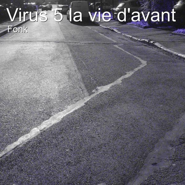 Fonk - Virus 5 la vie d'avant