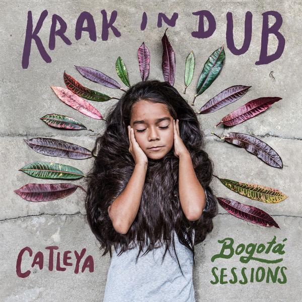 Krak In Dub - Catleya (Bogotá Sessions)