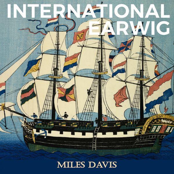 Miles Davis - International Earwig