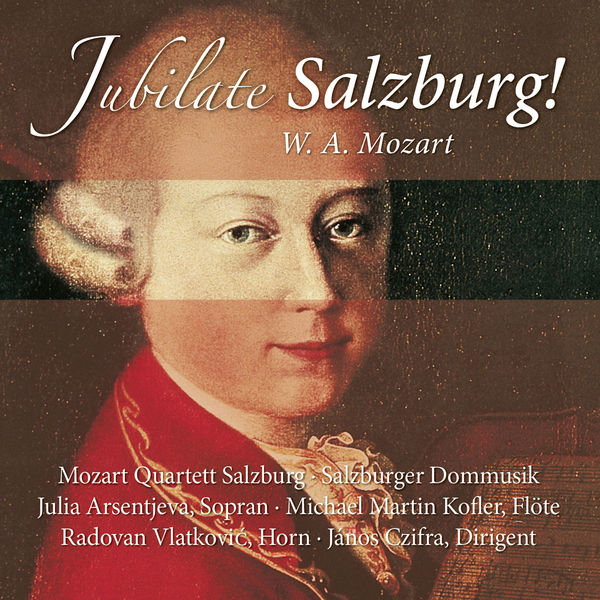 Mozart Quartett Salzburg - Jubilate Salzburg!