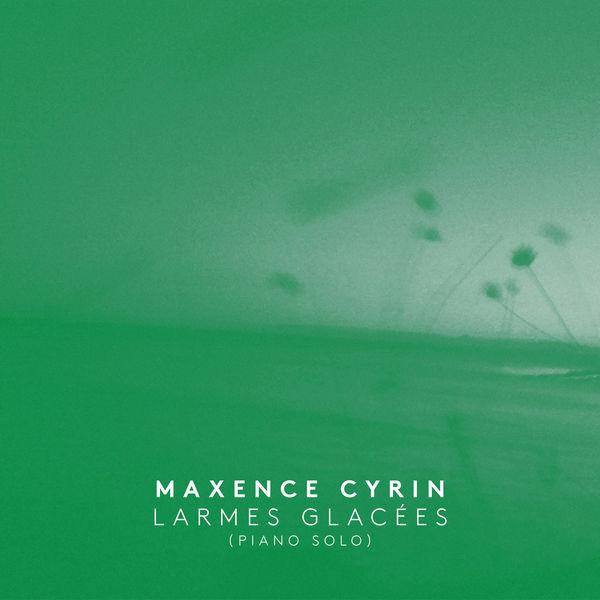 Maxence Cyrin - Larmes glacées (Piano Solo)