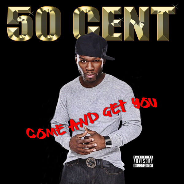 50 Cent Come And Get You