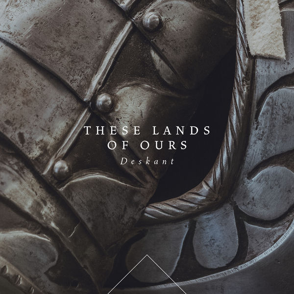 Deskant - These Lands of Ours