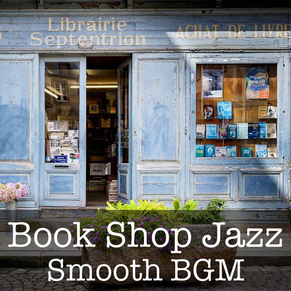 Eximo Blue - Book Shop Jazz ~ Smooth BGM