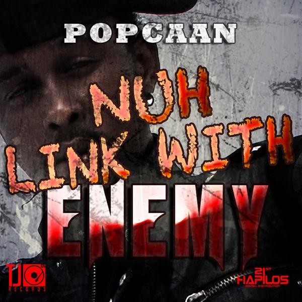 Album Nuh Link with Enemy, Popcaan | Qobuz: download and