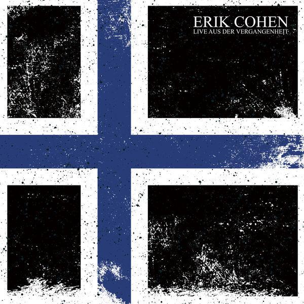 Erik Cohen - Live aus der Vergangenheit