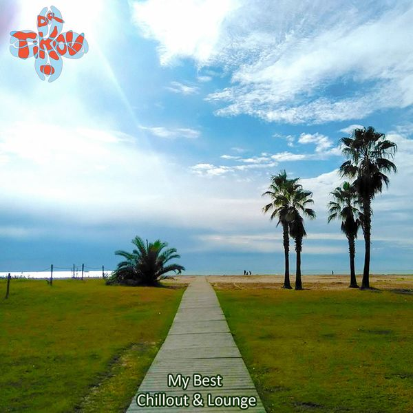 Dr Tikov - My Best Chillout & Lounge