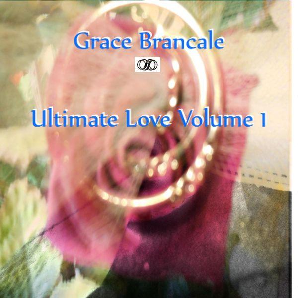 Grace Brancale - Ultimate Love, Vol. 1