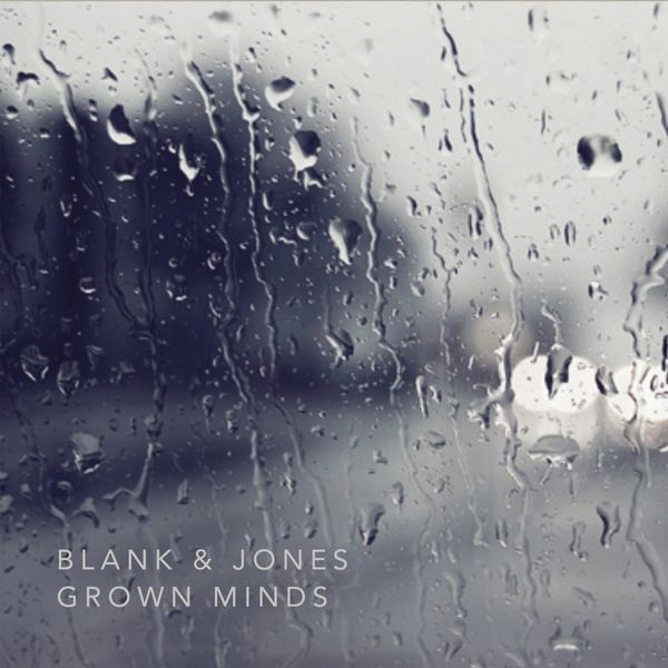 Blank & Jones - Grown Minds