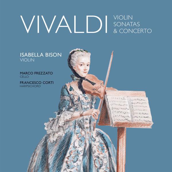 Isabella Bison - Vivaldi: Violin Sonatas & Concerto
