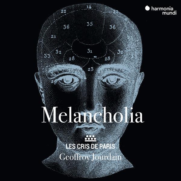 Geoffroy Jourdain - Melancholia (Madrigaux & Motets autour de 1600)