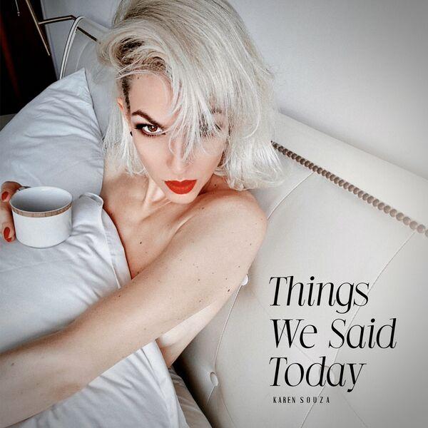 Karen Souza - Things We Said Today