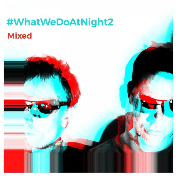 Blank & Jones - #WhatWeDoAtNight 2 (Mixed) [DJ Mix]