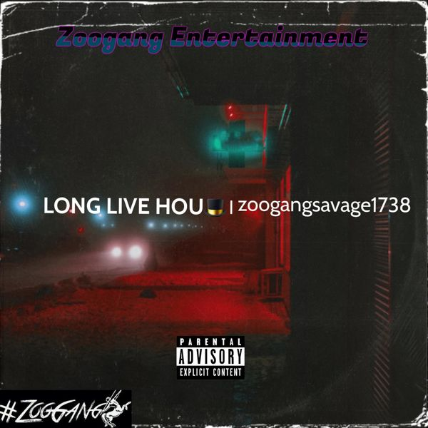 Zoogangsavage1738 - Long Live Hou