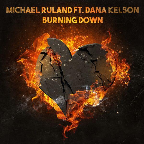 Michael Ruland - Burning Down