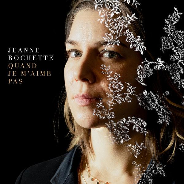 Jeanne Rochette - Quand je m'aime pas